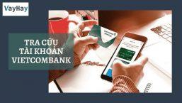 Tra cứu tài khoản Vietcombank   Cách ít người biết