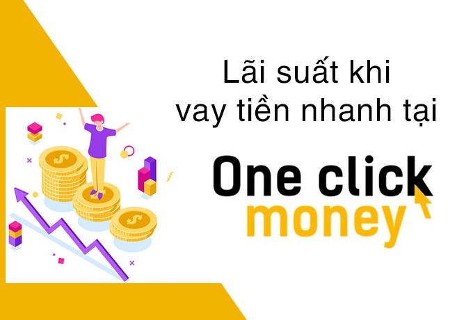 lãi suất khi vay tiền nhanh tại OneClick Money