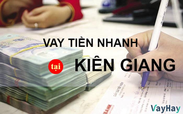 Vay tiền nhanh tại Kiên Giang