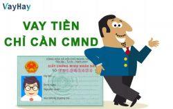 Kinh nghiệm vay tiền nhanh qua CMND tỷ lệ duyệt thành công cao