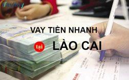 Vay tiền nhanh tại Lào Cai