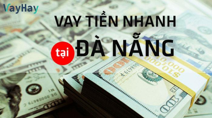 Vay tiền nhanh tại Đà Nẵng vô cùng đơn giản